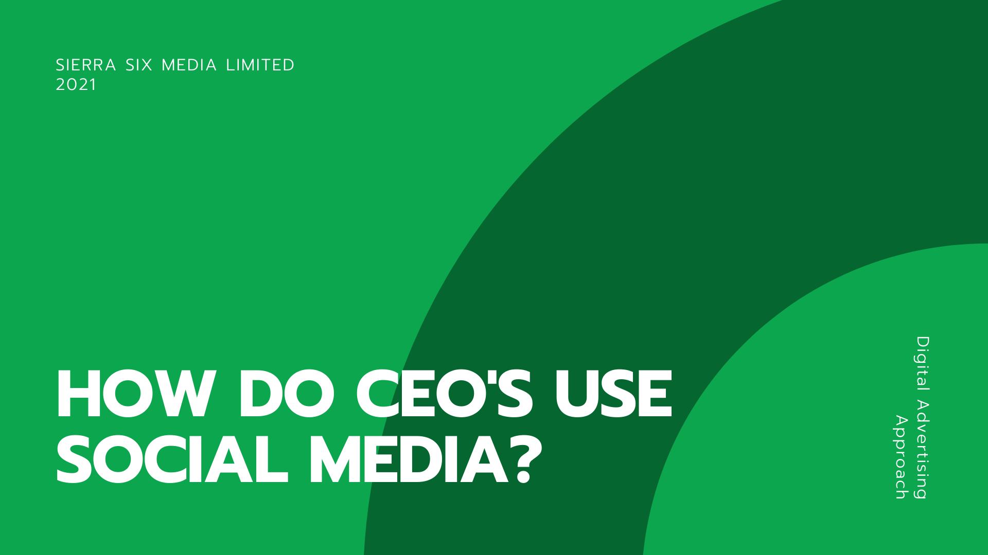 Sierra Six Media, Digital marketing agency whitepaper: how CEO's use social media