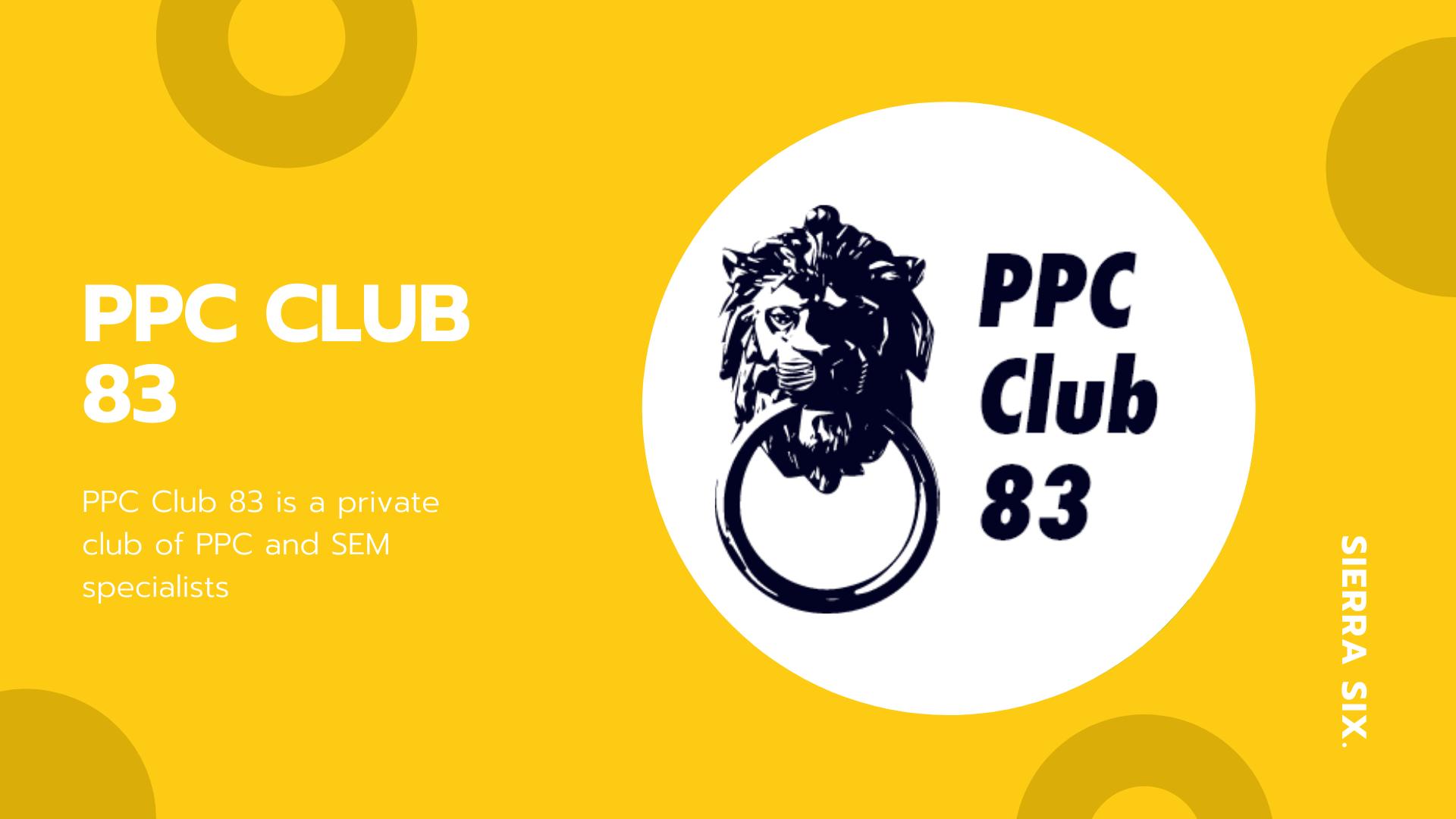 Sierra Six Media, SEO agency networks: PPC Club 83