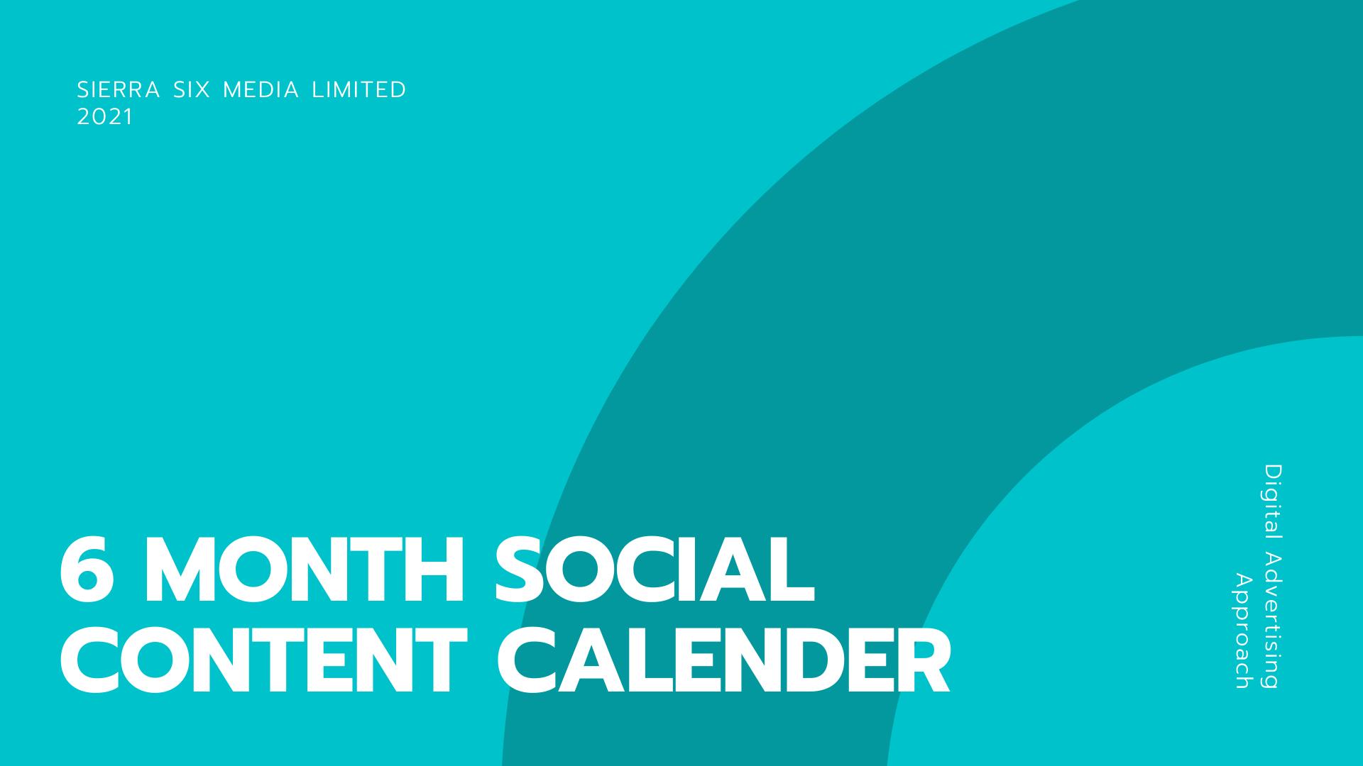 Sierra Six Media, Digital marketing agency: 6 month social media calendar